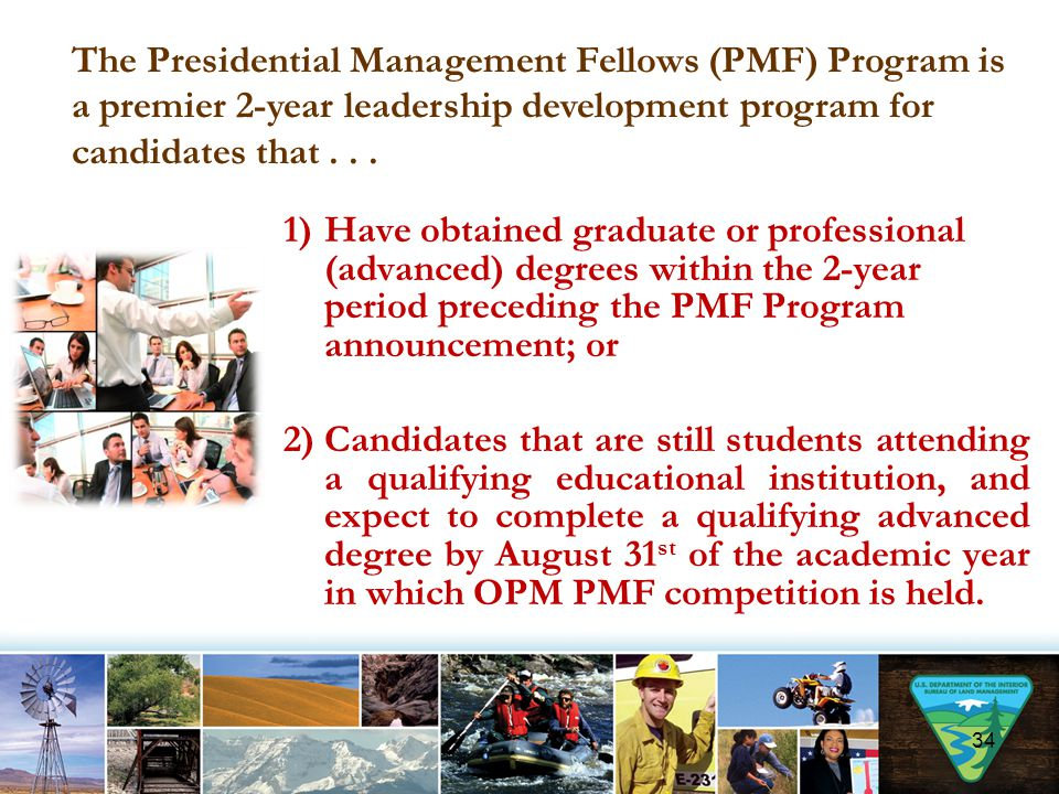 The Presidential Management Fellows (PMF) Program is a premier 2-year leadership development program for candidates that . . .