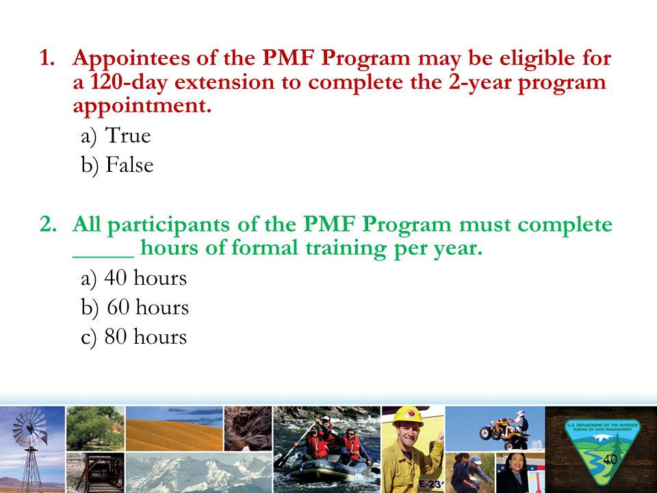 Appointees of the PMF Program may be eligible for a 120-day extension to complete the 2-year program appointment.