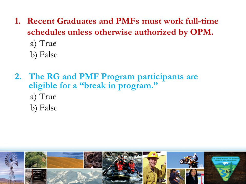 Recent Graduates and PMFs must work full-time schedules unless otherwise authorized by OPM.