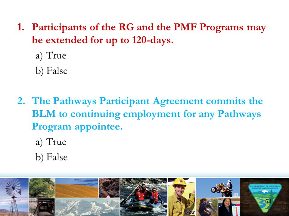 Participants of the RG and the PMF Programs may be extended for up to 120-days.