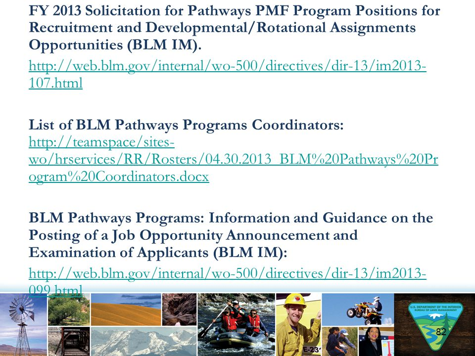FY 2013 Solicitation for Pathways PMF Program Positions for Recruitment and Developmental/Rotational Assignments Opportunities (BLM IM).