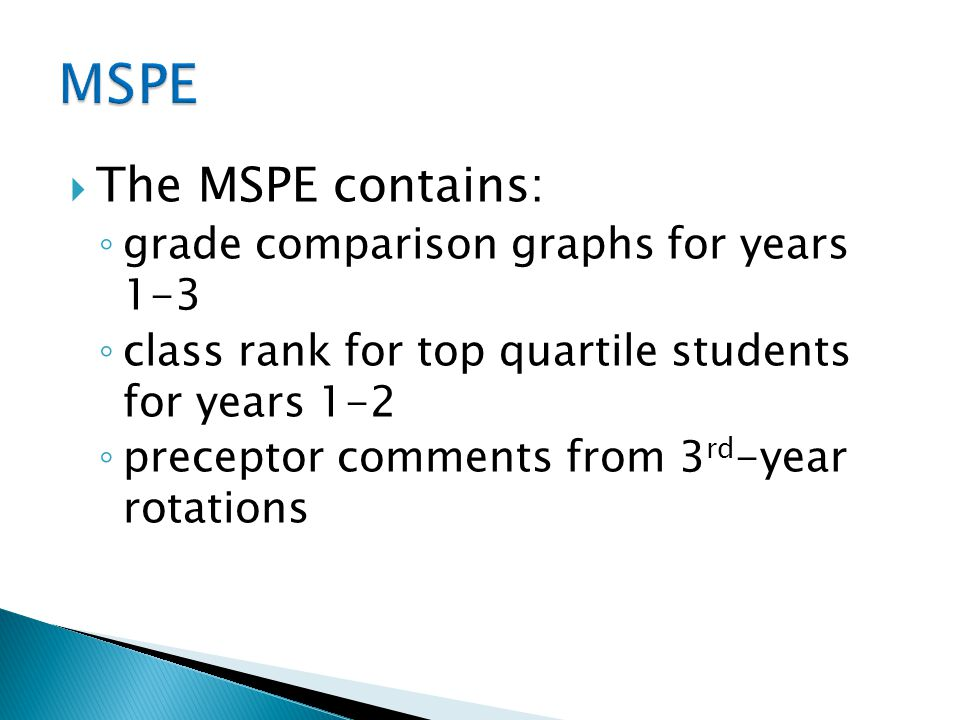MSPE The MSPE contains: grade comparison graphs for years 1-3