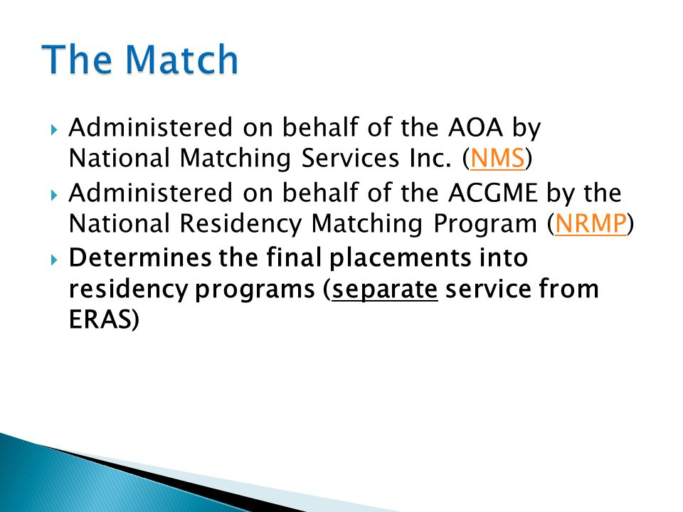 The Match Administered on behalf of the AOA by National Matching Services Inc. (NMS)