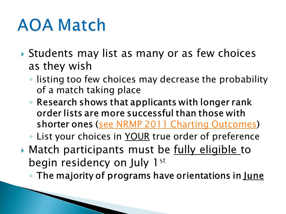 AOA Match Students may list as many or as few choices as they wish