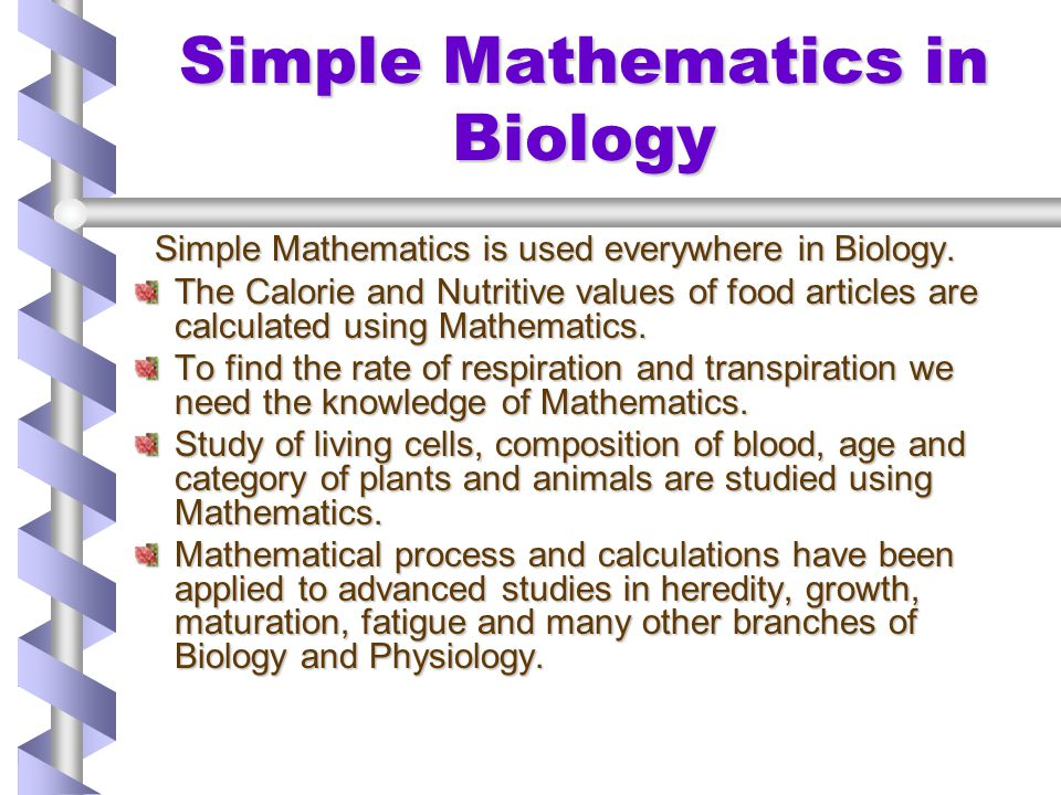 Simple Mathematics in Biology
