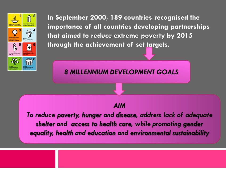 8 MILLENNIUM DEVELOPMENT GOALS