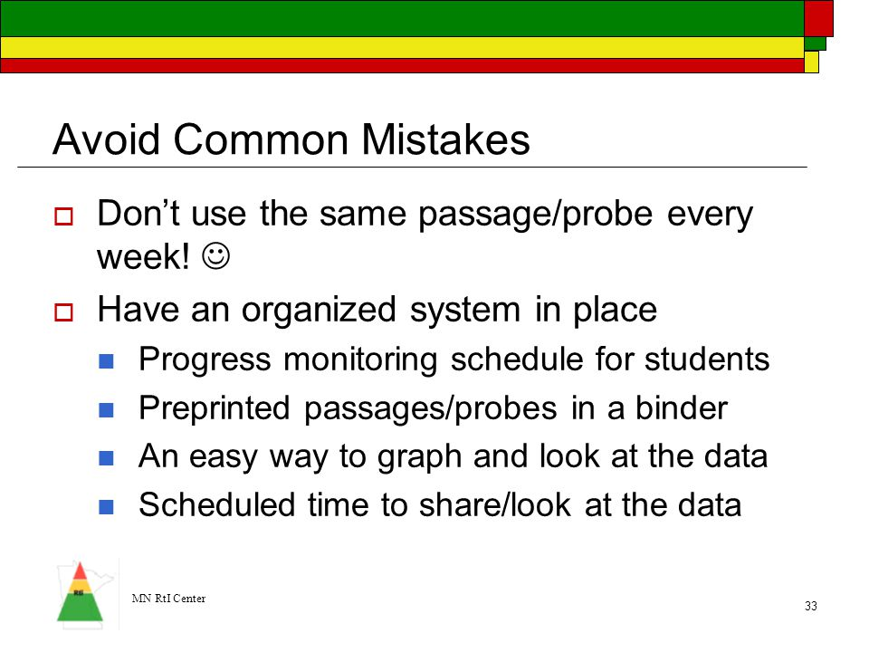 Avoid Common Mistakes Don't use the same passage/probe every week! 
