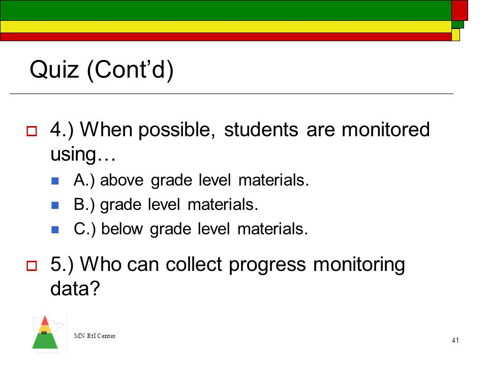 Quiz (Cont'd) 4.) When possible, students are monitored using…