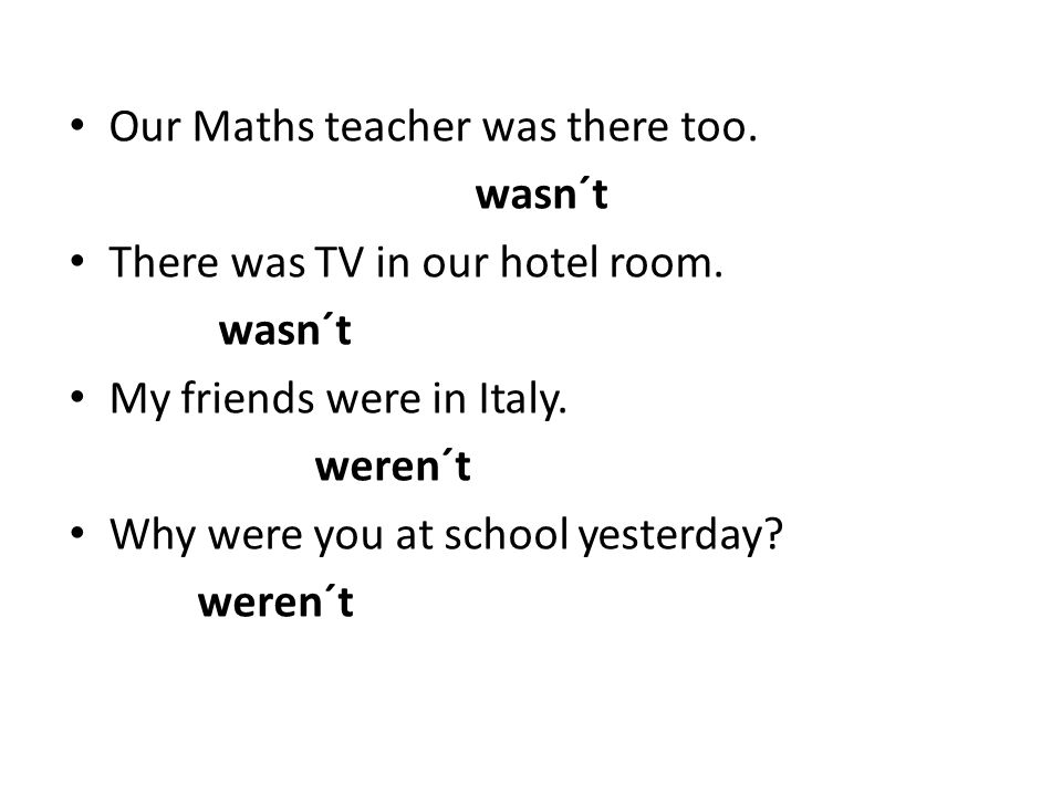 Our Maths teacher was there too.