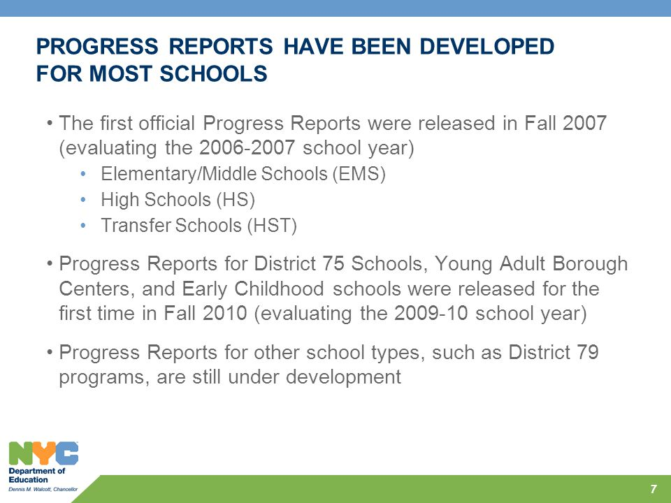 PROGRESS REPORTS HAVE BEEN DEVELOPED FOR MOST SCHOOLS