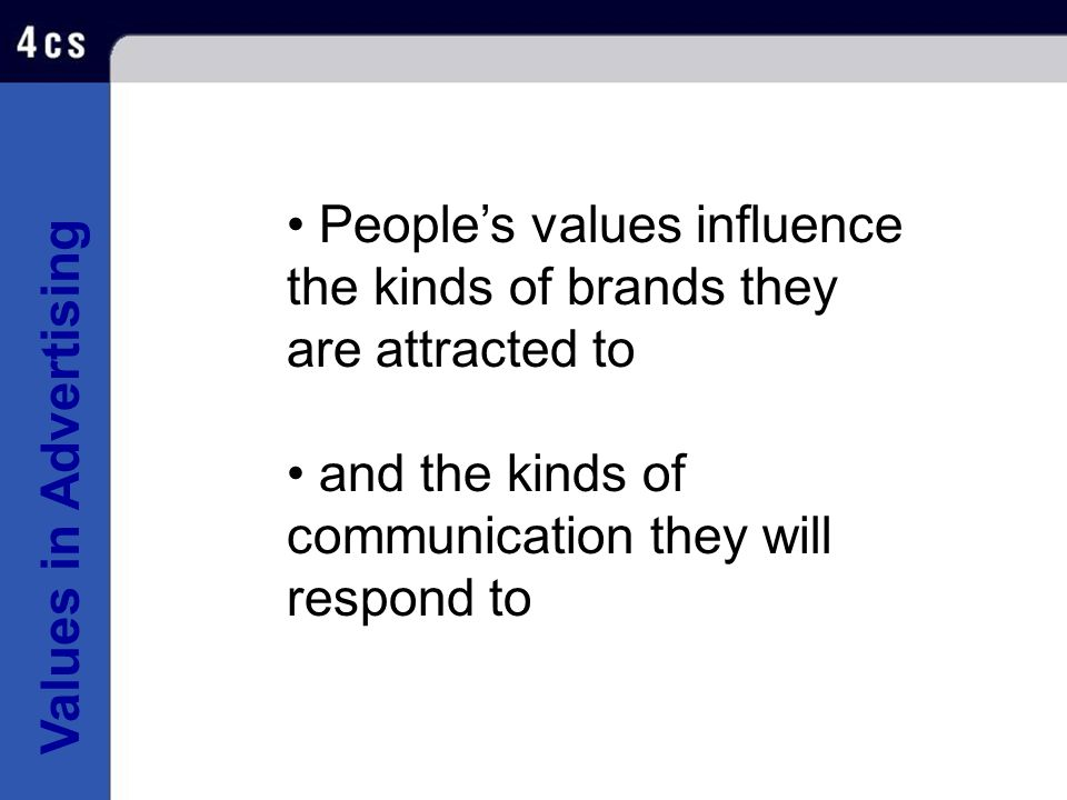 People's values influence the kinds of brands they are attracted to