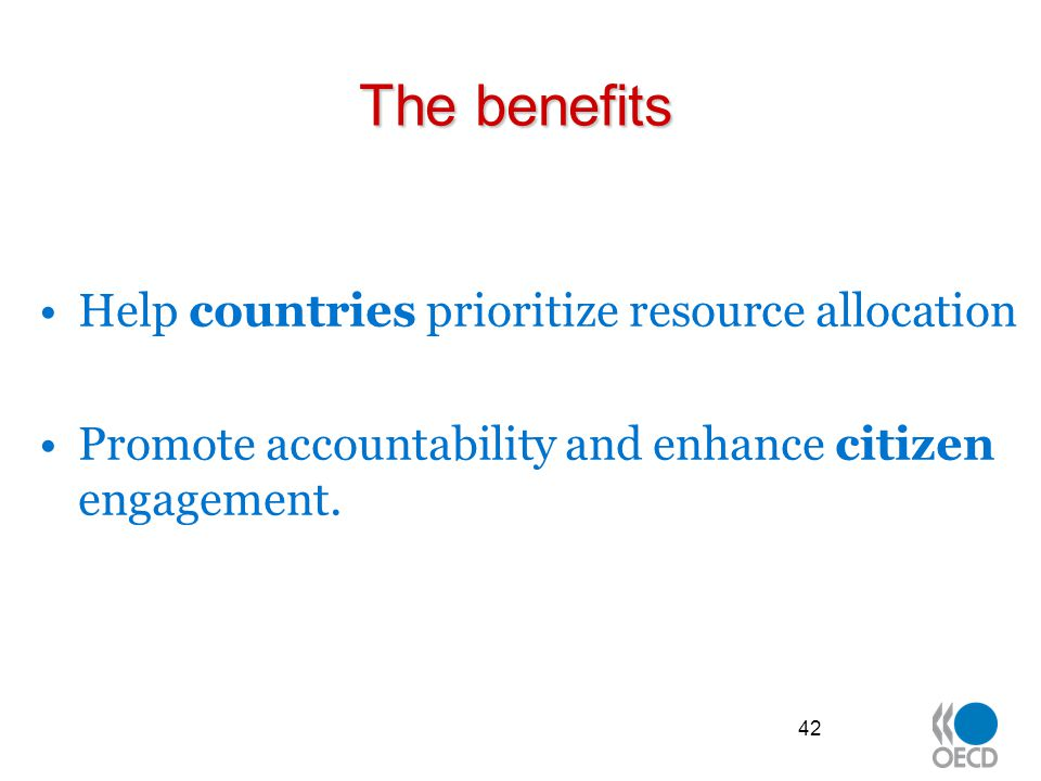 The benefits Help countries prioritize resource allocation