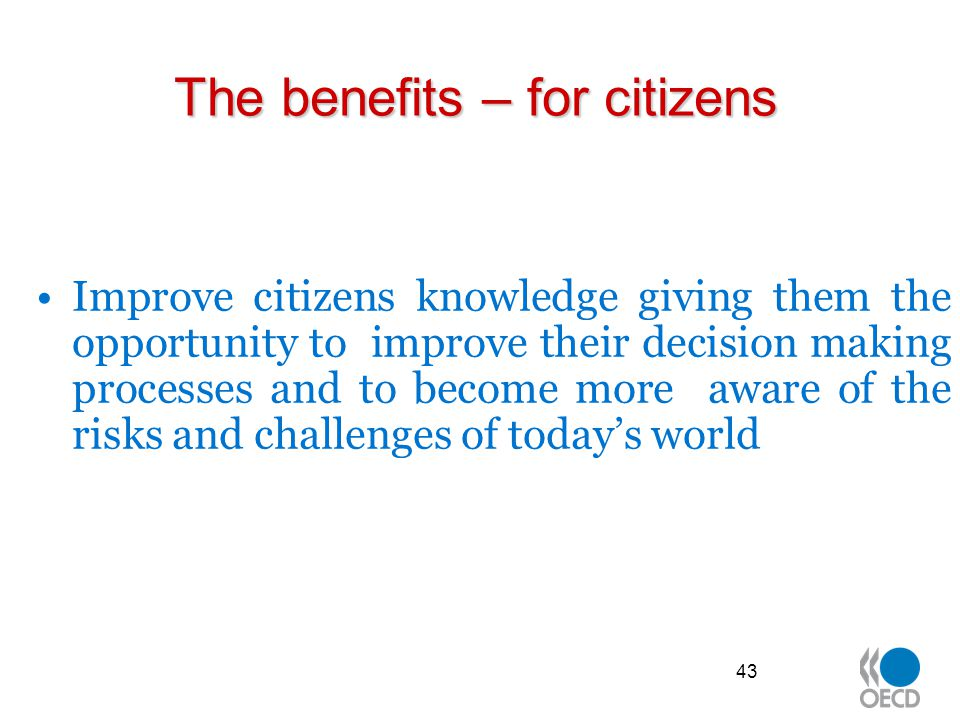 The benefits – for citizens