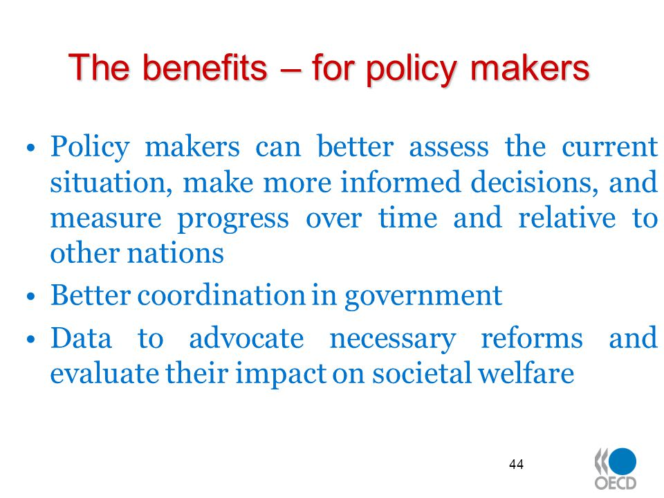 The benefits – for policy makers