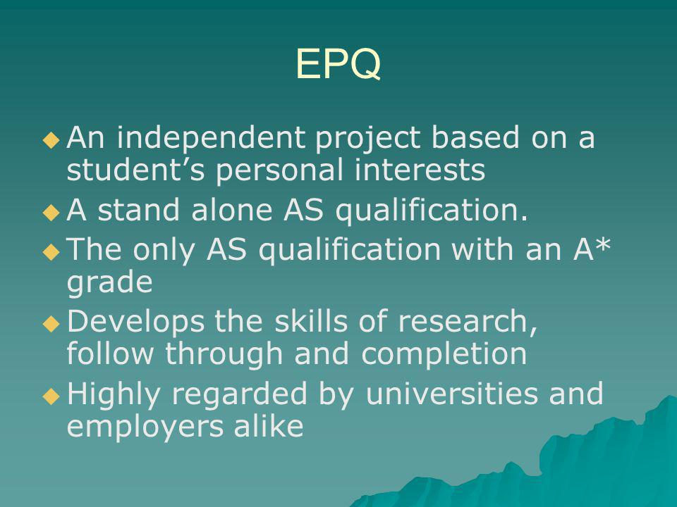 EPQ An independent project based on a student's personal interests