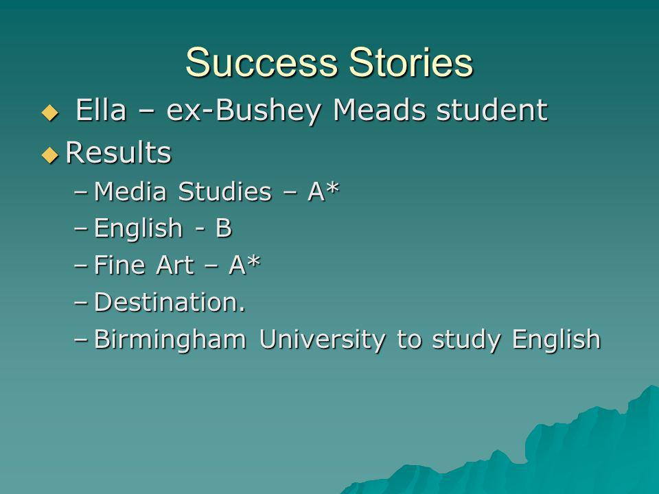 Success Stories Ella – ex-Bushey Meads student Results