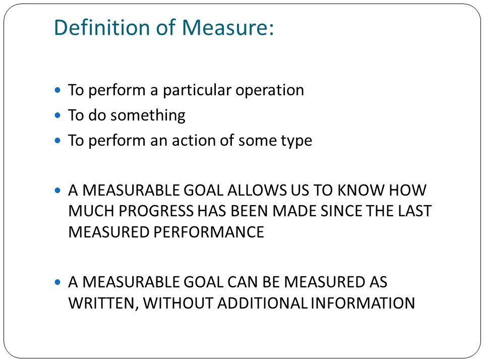 Definition of Measure: Definition of Measure: