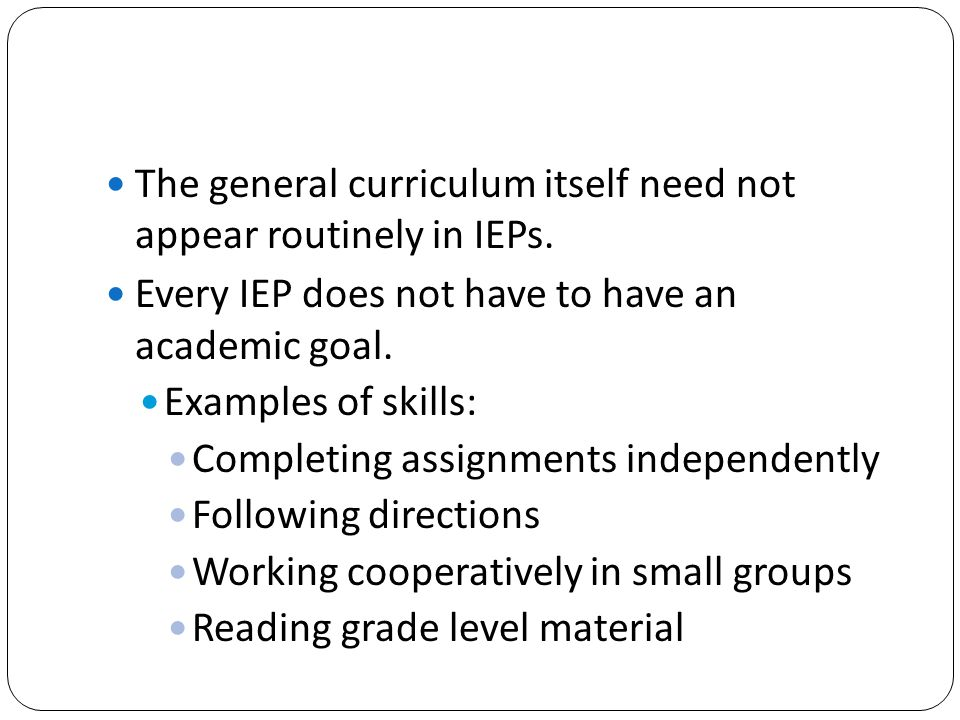 The general curriculum itself need not appear routinely in IEPs.