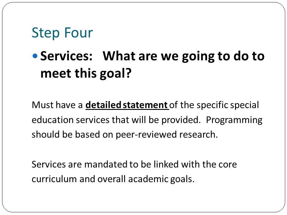 Step Four Services: What are we going to do to meet this goal