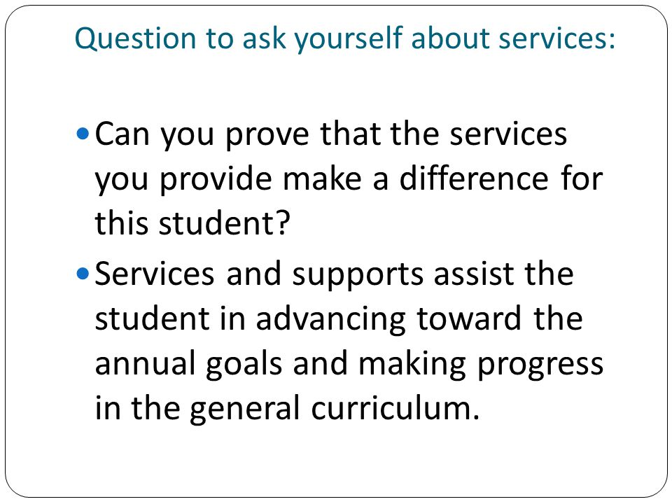Question to ask yourself about services: