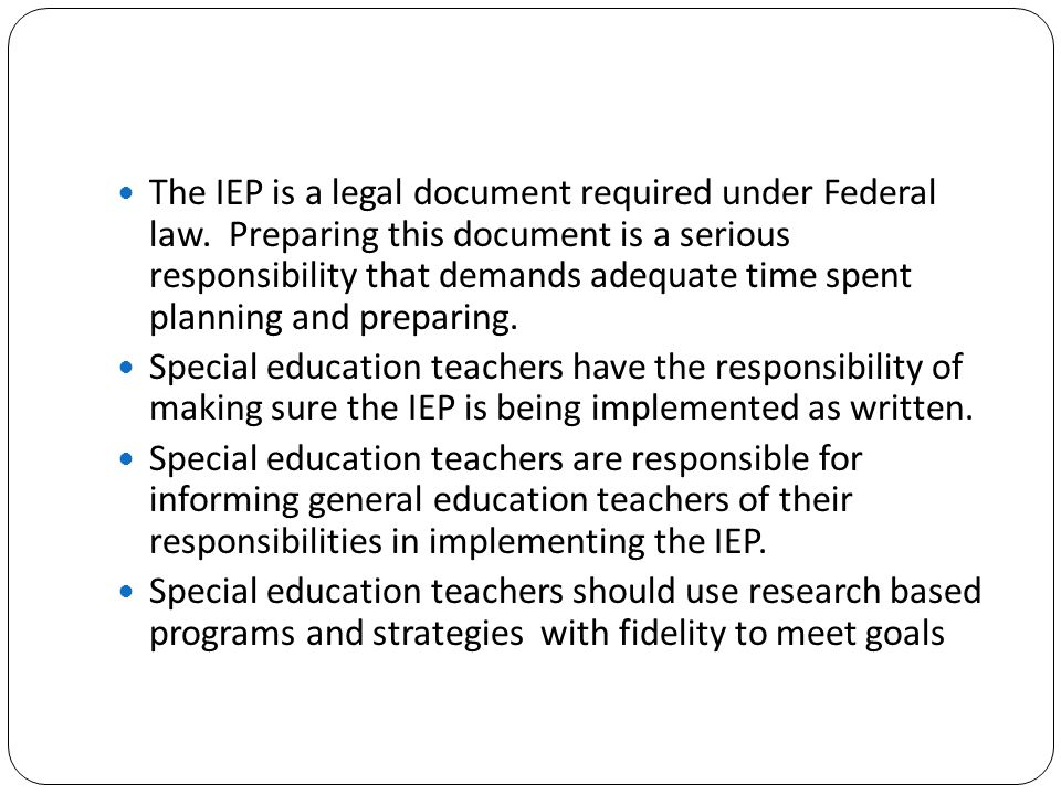 The IEP is a legal document required under Federal law