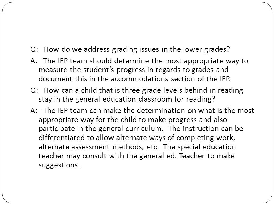 Q: How do we address grading issues in the lower grades