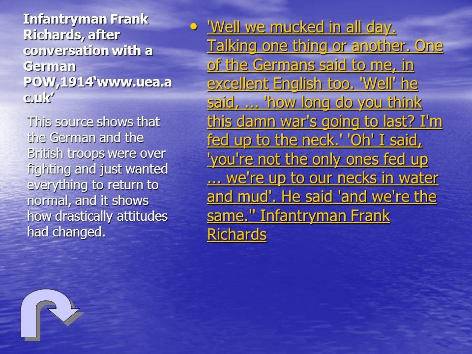 Infantryman Frank Richards, after conversation with a German POW,1914'www.uea.ac.uk'