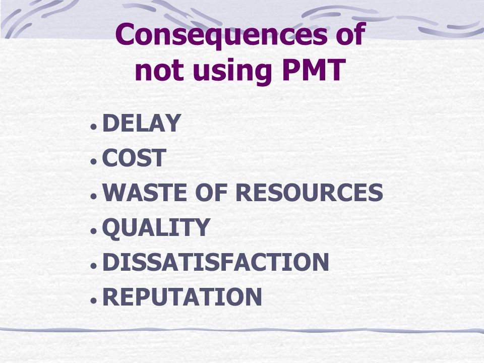 Consequences of not using PMT