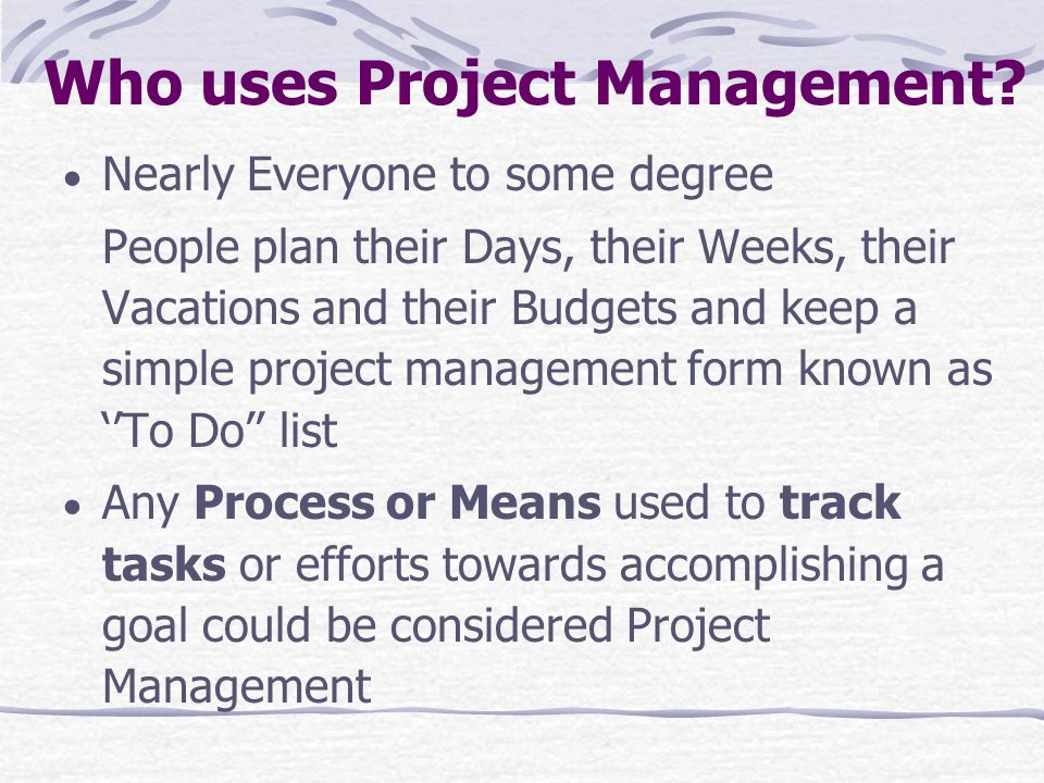 Who uses Project Management