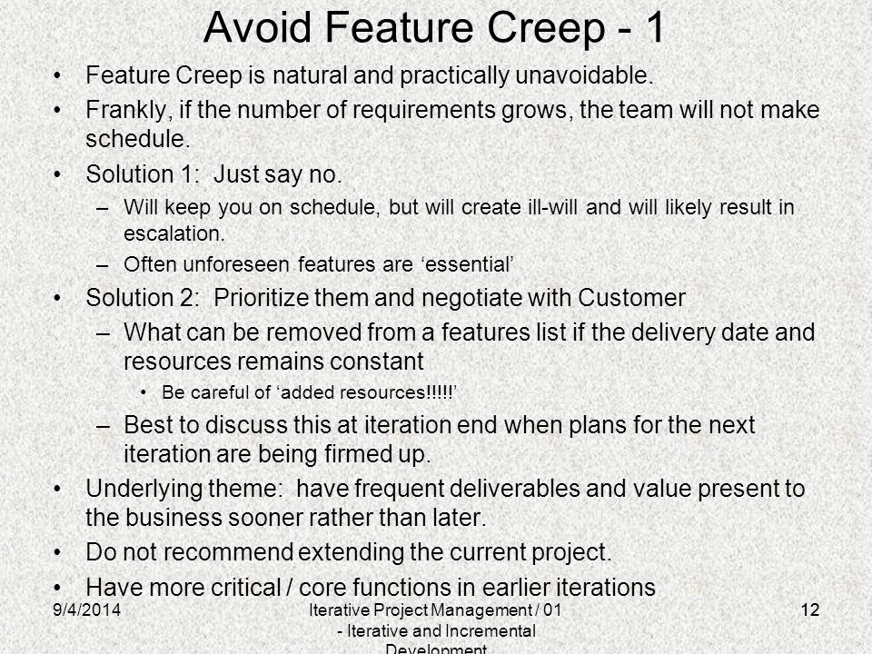 Avoid Feature Creep - 1 Feature Creep is natural and practically unavoidable.