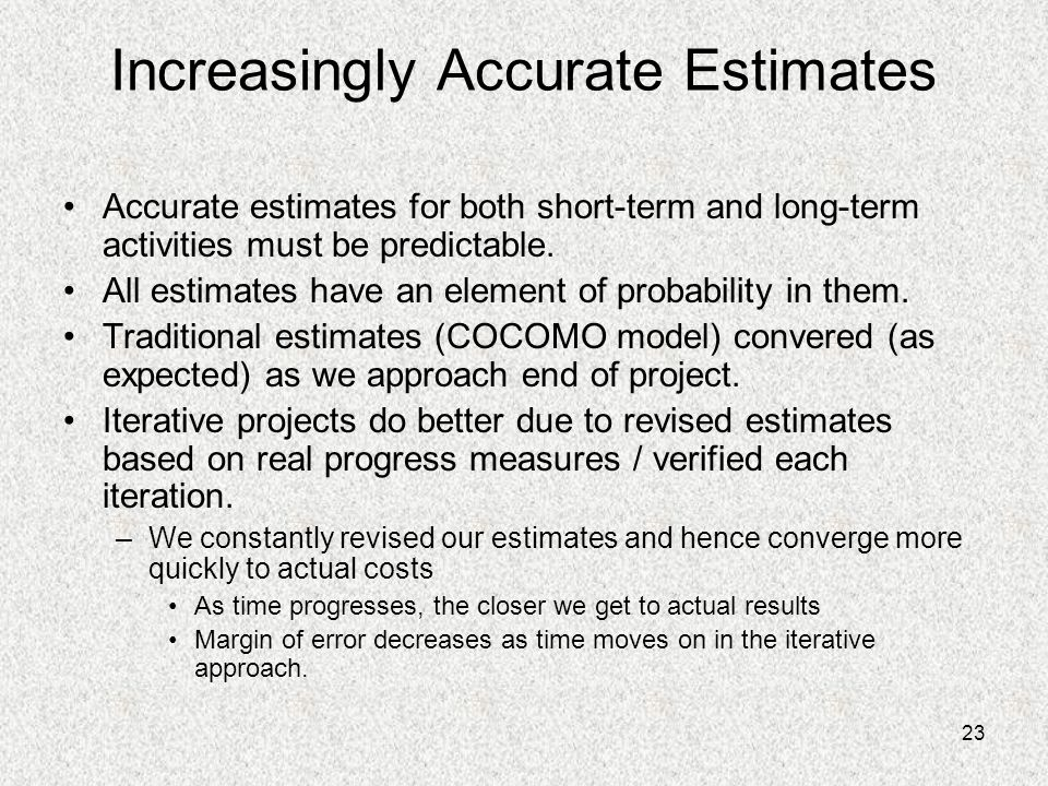 Increasingly Accurate Estimates