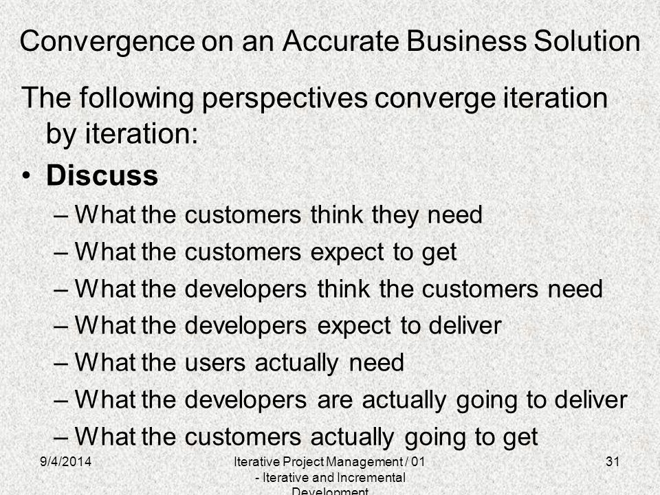Convergence on an Accurate Business Solution