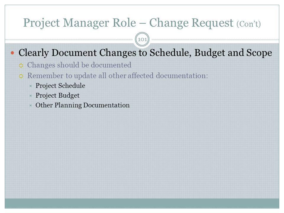 Project Manager Role – Change Request (Con't)