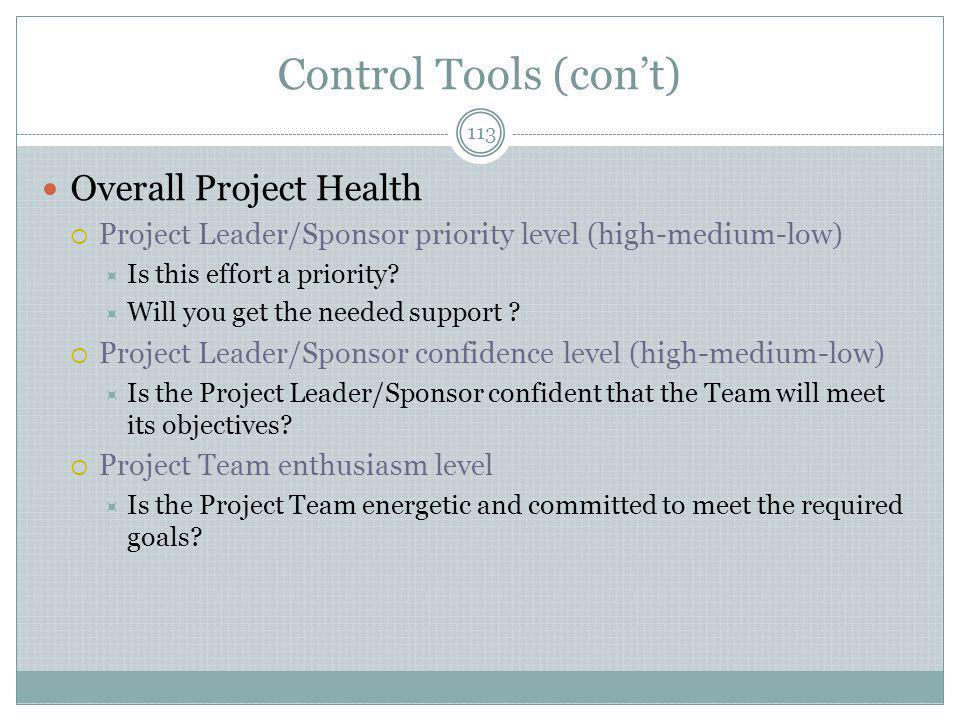 Control Tools (con't) Overall Project Health