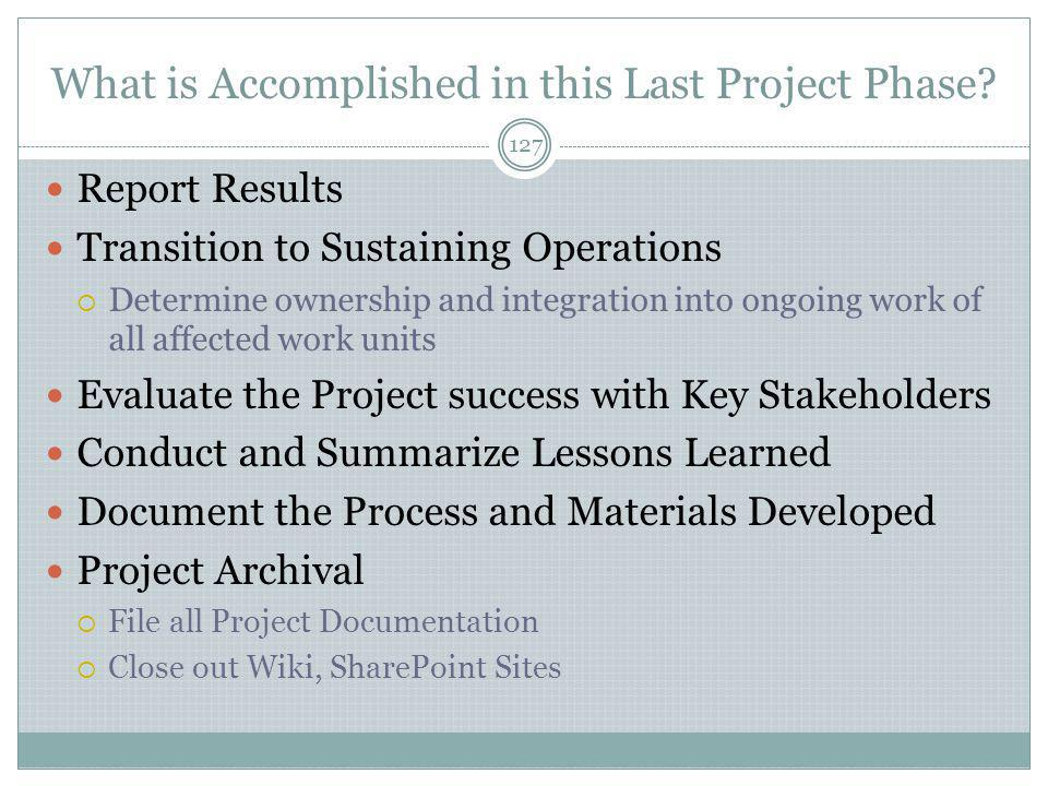 What is Accomplished in this Last Project Phase