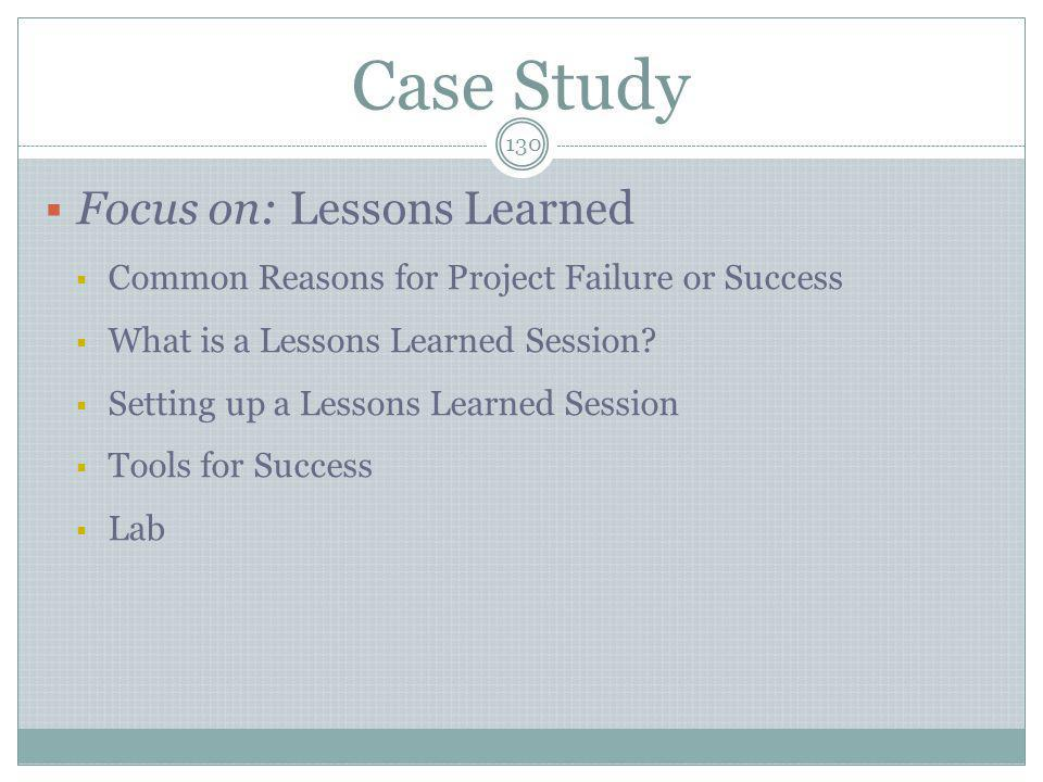 Case Study Focus on: Lessons Learned