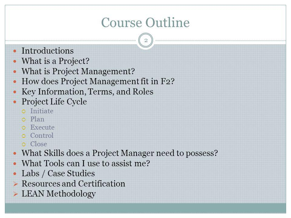 Course Outline Introductions What is a Project
