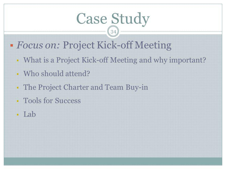 Case Study Focus on: Project Kick-off Meeting
