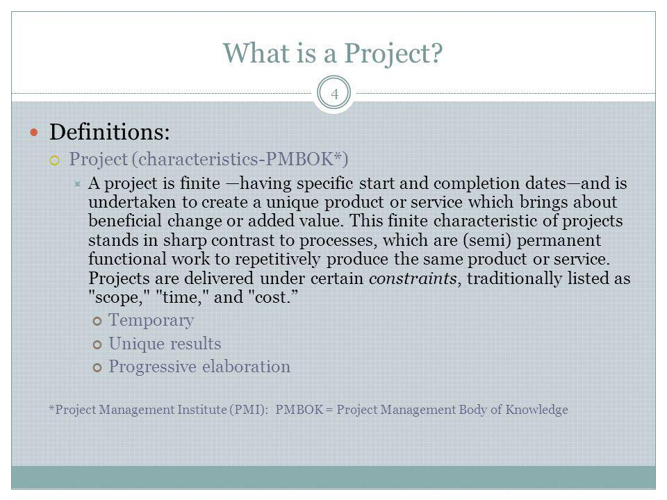 What is a Project Definitions: Project (characteristics-PMBOK*)