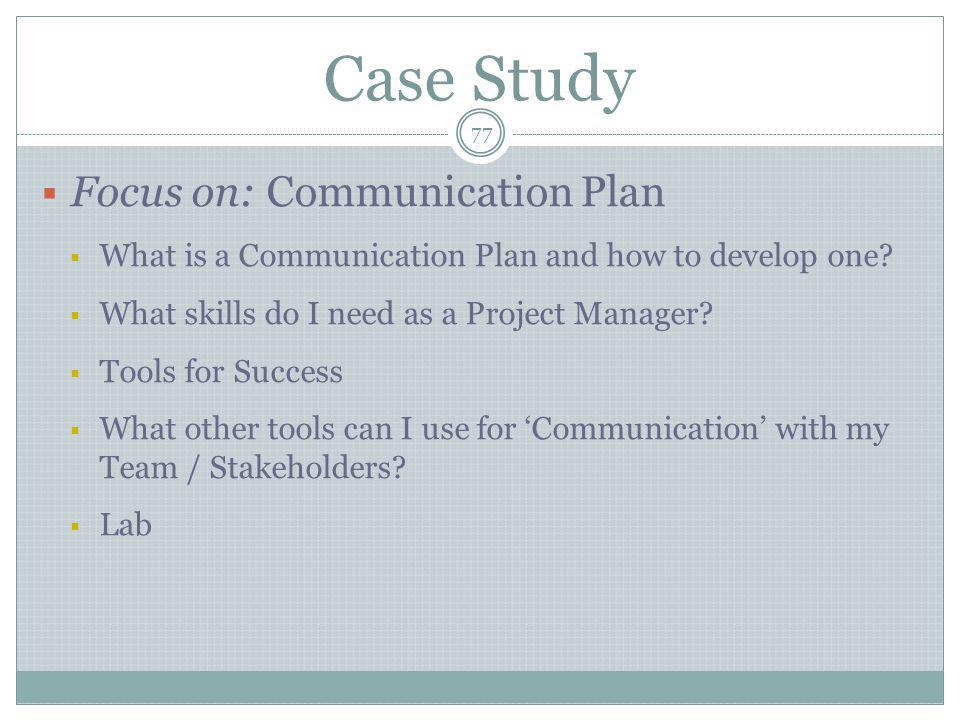 Case Study Focus on: Communication Plan