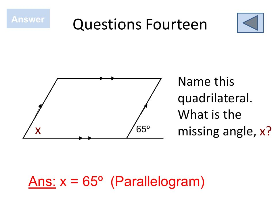 Questions Fourteen Answer. Name this quadrilateral.