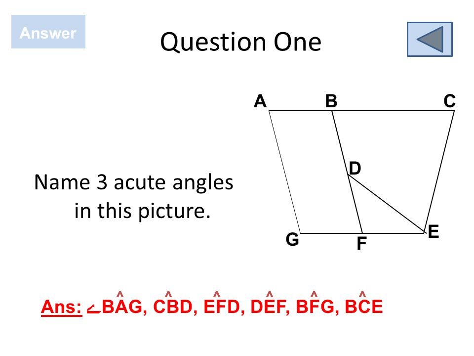 Name 3 acute angles in this picture.