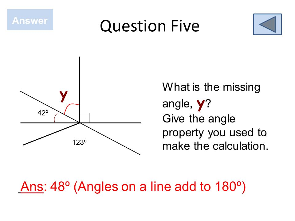 Question Five y What is the missing angle, y