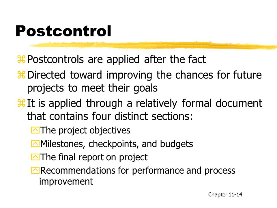 Postcontrol Postcontrols are applied after the fact