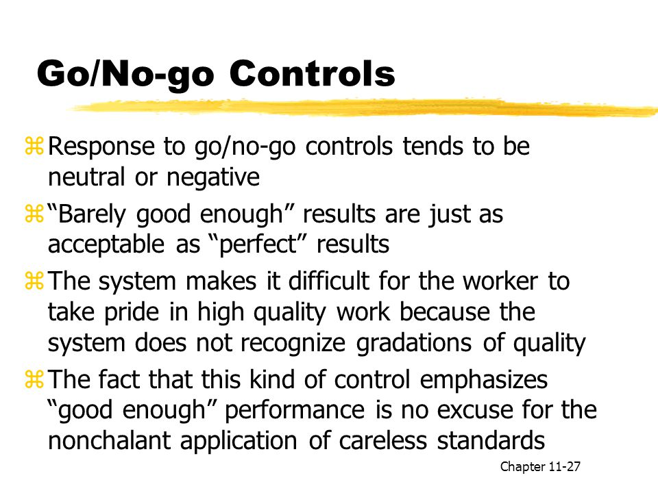 Go/No-go Controls Response to go/no-go controls tends to be neutral or negative.