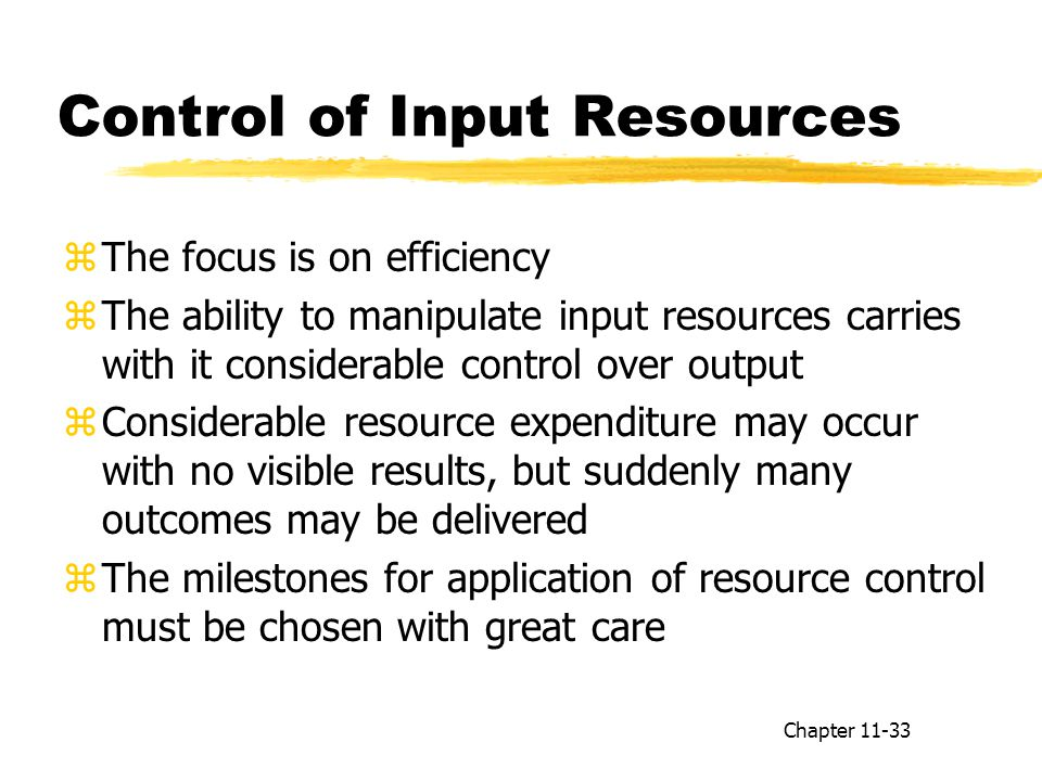 Control of Input Resources