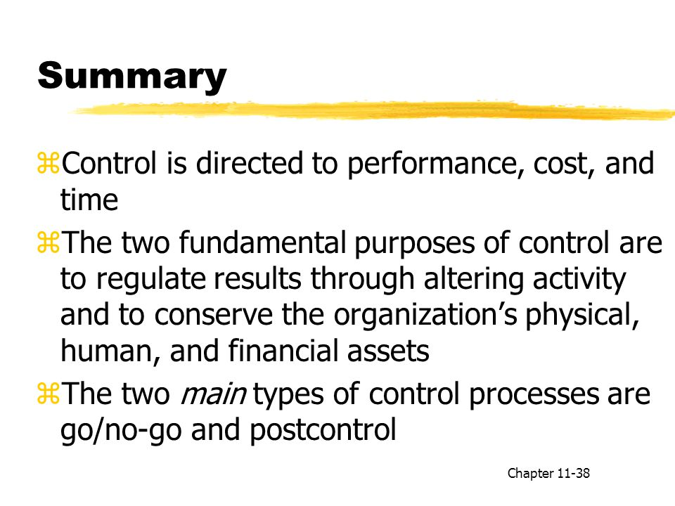 Summary Control is directed to performance, cost, and time