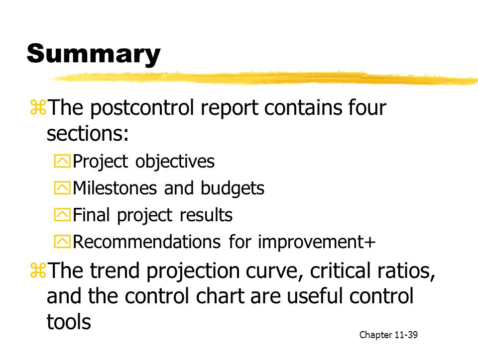 Summary The postcontrol report contains four sections: