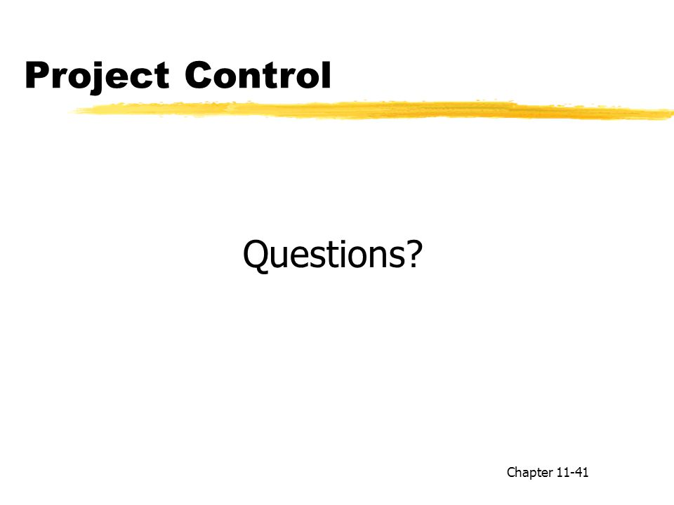 Project Control Questions Chapter 11-41