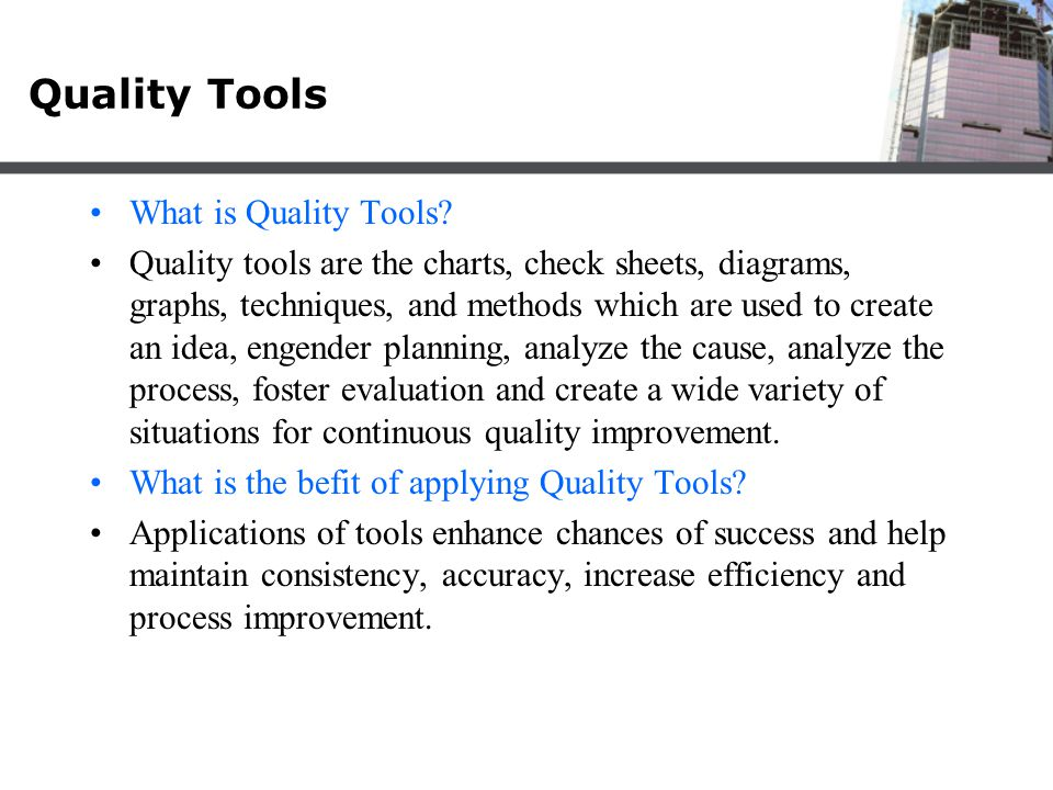 Quality Tools What is Quality Tools